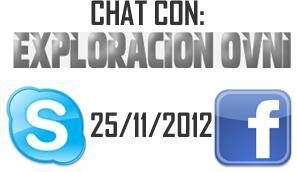 Chat con Exploración OVNI - 25/11/2012