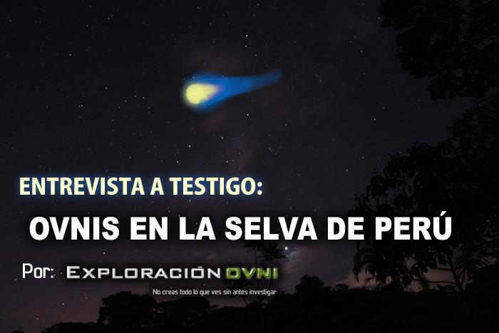 Entrevista exclusiva de ExploracionOvni.com a trabajador de campamento de extracción de Gas en selva de Perú sobre diversos encuentros con OVNIs ocurridos. (Imagen referencial).