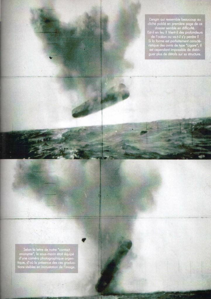 """(Arriba) La nave, que se parece mucho a la de la primera foto, parece estar en problemas. ¿Es en el fuego? ¿Viene de las profundidades del océano o se dirigió allí? A pesar de que su forma se asemeja a la perfección a la forma típica de """"puros"""" o """"cigarros"""" de los ovnis, todavía es imposible distinguir más detalles de su estructura. (Abajo) De acuerdo con la carta de nuestro """"contacto anónimo"""", el submarino estaba equipado con una cámara analógica, lo que explica la superposición de imágenes (¿o doble exposición?) De las graduaciones visibles (estoy asumiendo que están hablando del doble punto de mira.)"""