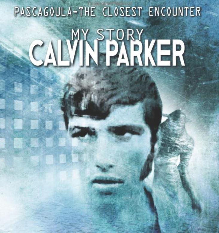 El nuevo libro de Calvin Parker es la primera cuenta pública completa que le ha dado de su afirmación de que él y un amigo fueron secuestrados por extraterrestres mientras pescaban en el río Pascagoula en 1973
